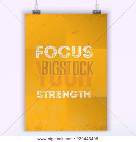 Focus Your Strength. Vector Typography Poster Design. Print For Wall On Black Stain With Frame.