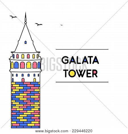 Vector Illustration And Flat Drawing Galata Tower (galata Kulesi), Istanbul, Turkey. Modern Design.