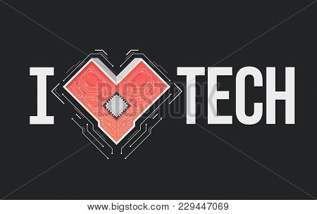 Vector Circuit Board Background With Heart. Technology Concept Template With An Inscription I Love T
