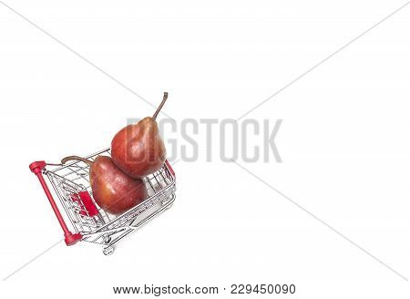 Buying A Pears From Supermarket, Pear In Shopping Cart, Shoping Cart Isolated On White Background