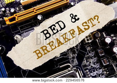 Handwriting Announcement Text Showing Bed  Breakfast. Business Concept For Holiday Journey Travel Wr