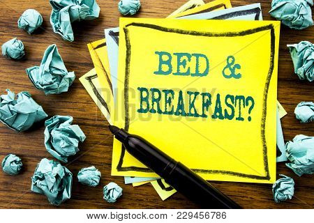Handwritten Text Showing Bed  Breakfast. Business Concept For Holiday Journey Travel Written On Stic