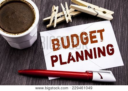 Hand Writing Text Caption Inspiration Showing Budget Planning. Business Concept For Financial Budget