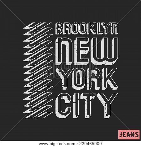 Brooklyn New York City T-shirt Print Design. Grunge Vintage T Shirt Stamp. Printing And Badge Appliq