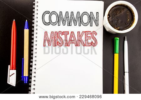 Writing Text Showing Common Mistakes. Business Concept For Common Concept Written On Notepad Paper B