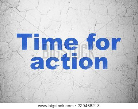 Time Concept: Blue Time For Action On Textured Concrete Wall Background