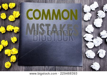 Hand Writing Text Caption Inspiration Showing Common Mistakes. Business Concept For Common Concept W