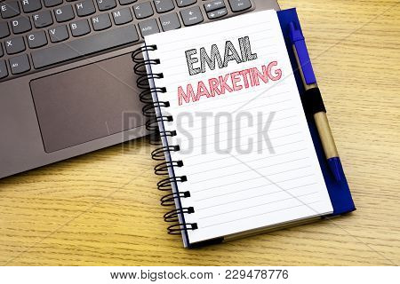 Writing Text Showing Email Marketing. Business Concept For Online Web Promotion Written On Notebook