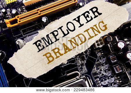 Handwriting Announcement Text Showing Employer Branding. Business Concept For Brand Building Written