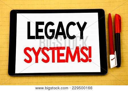Conceptual Handwriting Text Caption Inspiration Showing Legacy Systems. Business Concept For Upgrade