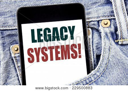 Hand Writing Text Caption Inspiration Showing Legacy Systems. Business Concept For Upgrade Soa Appli