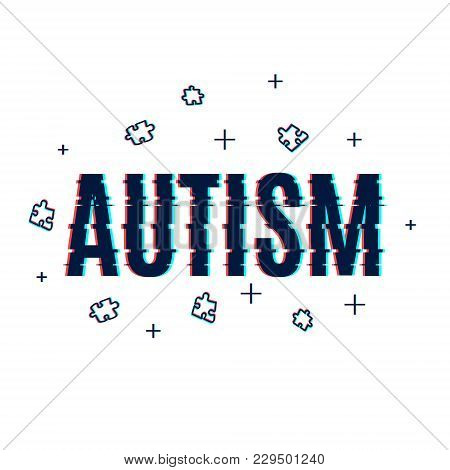 Autism Awareness Poster Made With Glitch Noise Pixel Effect On White Background. Social Interaction