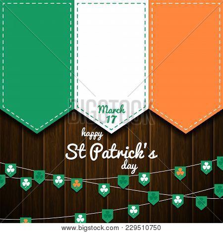 Irish Flag On Wooden Wall. St Patricks Day Vector Background. Celtic Celebration