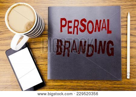 Handwriting Announcement Text Showing Personal Branding. Business Concept For Brand Building Written