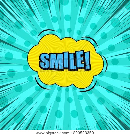 Comic Book Bright Background With Blue Smile Inscription Yellow Speech Bubble Sound Dotted Spiral Sl