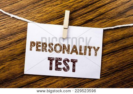 Handwriting Announcement Text Showing Personality Test. Business Concept For Attitude Assessment Wri