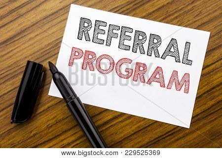 Writing Text Showing Referral Program. Business Concept For Refer Marketing  Written On Sticky Note