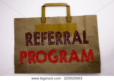 Word, Writing Referral Program. Business Concept For Refer Marketing  Written Shopping Bag, White Is