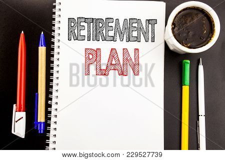 Writing Text Showing Retirement Plan. Business Concept For Pension Finance Written On Notepad Paper