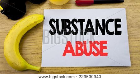 Substance Abuse. Business Concept For Health Medical Drug Written On Note Empty Paper, Wooden Backgr