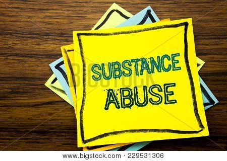 Conceptual Hand Writing Text Caption Inspiration Showing Substance Abuse. Business Concept For Healt