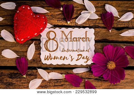 8 March Happy International Women's Day Message On Wooden Background With Handmade Red Heart And Whi