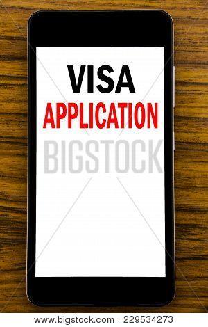 Handwriting Announcement Text Showing Visa Application. Business Concept For Passport Apply Written