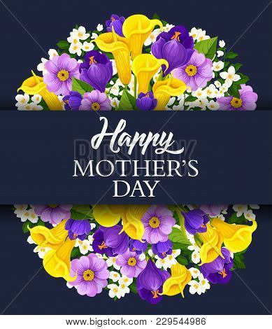 Happy Mothers Day Floral Greeting Card For Holiday Wish Of Calla Lily And Orchid Or Crocus Flowers.