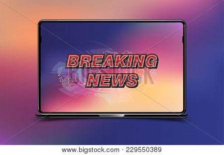 Banner Breaking News Template In Realistic Laptop On Colour Background Concept For Screen Tv Channe