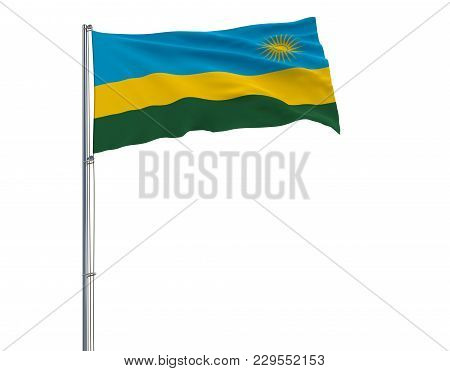 Flag Of Rwanda On The Flagpole Fluttering In The Wind On A White Background, 3d Rendering