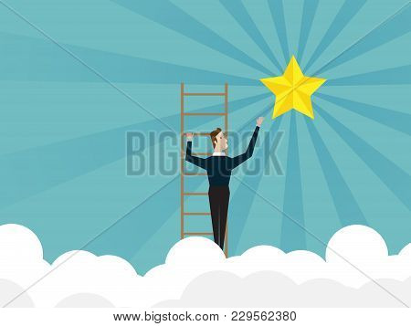 Illustration Of Businessman Climbing On Ladder And Reach To Star Of Success Business Concept Cartoon