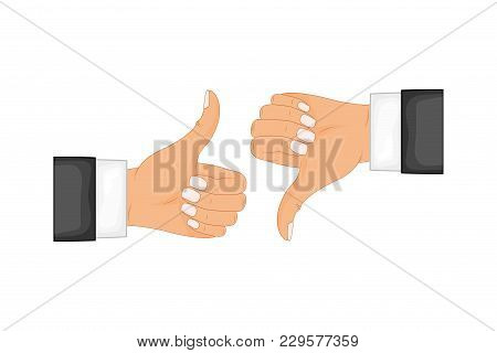 Two Hands Showing Thumb Up And Thumb Down Signs. Positive And Negative Feedback, Good And Bad Gestur
