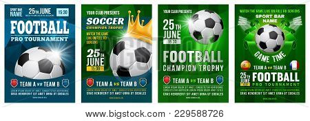 Set Of Football Posters With Soccer Ball. Football Tournament Advertising. Sport Event Announcement.