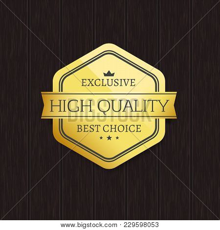 Exclusive High Quality Best Choice Golden Label Poster With Gold Stamp Vector Illustration On Dark W