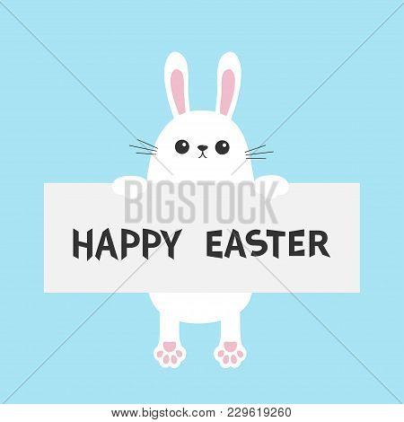 White Bunny Rabbit Hanging On Paper Board Template. Happy Easter. Paw Print. Funny Head Face. Big Ea
