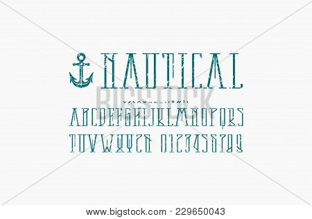 Decorative Narrow Serif Font In Nautical Style. Letters And Numbers With Rough Texture For Logo And