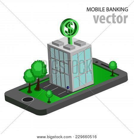 Flat Isometric Mobile Banking, E Banking Concepts. 3d Bank Building Is On Smartphone, Isolated. Vect