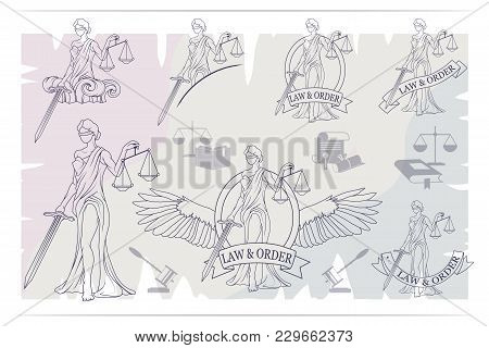 Justice Set. Femida -lady Of Justice. Lady Lawyer Logo. Themis Emblem. Law And Order Company Vector