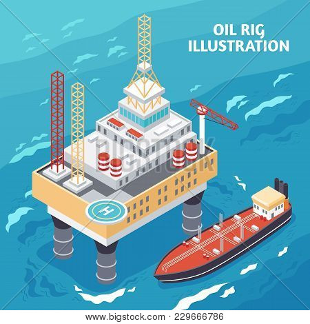 Oil Gas Industry Isometric Composition With Offshore Platform Jack-up Drilling Rig And Tanker Vessel