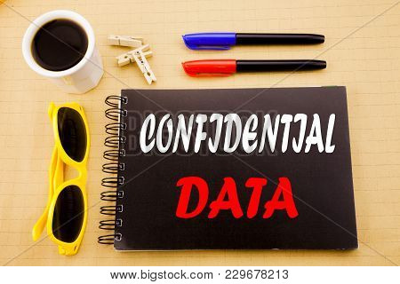 Hand Writing Text Caption Showing Confidential Data. Business Concept For Secret Protection Written