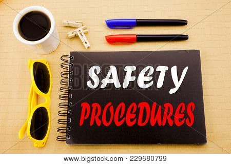 Hand Writing Text Caption Showing Safety Procedures. Business Concept For Accident Risk Policy Writt