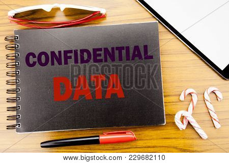 Handwriting Announcement Text   Confidential Data. Business Concept For Secret Protection Written On