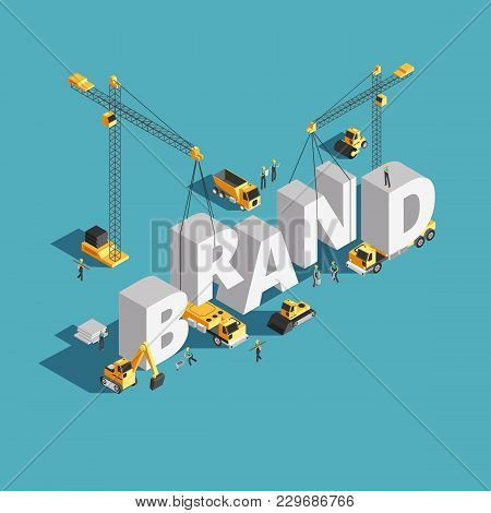Brand Building Construction 3d Isometric Vector Concept With Construction Machinery And Workers. Bui