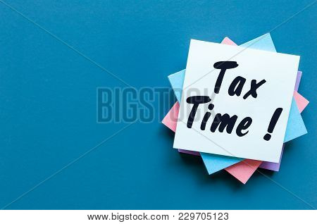 Tax Time - Notification Of The Need To File Tax Returns, Tax Form At Accauntant Workplace With Empty