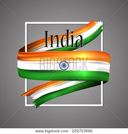 India Flag. Official National Colors. Indian 3d Realistic Ribbon. Waving Vector Patriotic Glory Flag