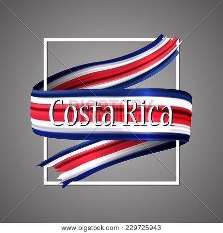 Costa Rica Flag. Official National Colors.costa Rica 3d Realistic Ribbon. Waving Vector Patriotic Gl