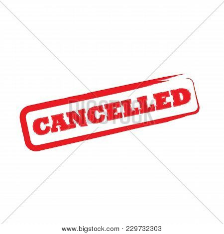 Rubber Office Stamp With The Word Cancelled. Vector Illustration