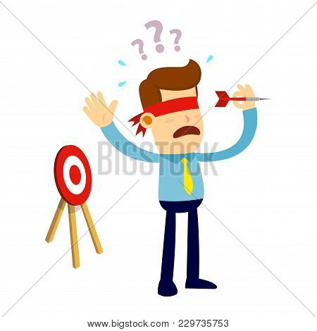 Vector Stock Of A Businessman With Blindfold Trying To Throw A Dart Arrow In Wrong Direction