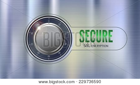 Secure Ssl Connection, 3d Illustration. Concept Security Of Information And Data Protected. Safe Loc