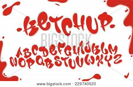 Tomato Ketchup Font Set With Reds Drops Isolated On White Background. English Alphabet Set Made Of S